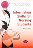 Information Skills for Nursing Students, Hutchfield, Kay, 1844453812