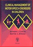 Clinical Management of Motor Speech Disorders in Children, Caruso, Anthony J. and Strand, Edythe A., 3131113812