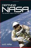 Defining NASA, W. D. Kay, 0791463818