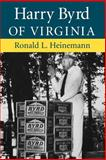 Harry Byrd of Virginia, Heinemann, Ronald, 0813923816