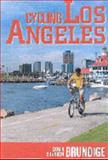 Cycling Los Angeles, Don Brundige and Sharron Brundige, 0932653812