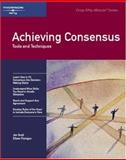 Achieving Consensus : Tools and Techniques, Scott, Jon and Flanigan, Eileen, 1560523816