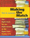 Making the Match : The Right Book for the Right Reader at the Right Time, Grades 4-12, Lesesne, Teri, 1571103813