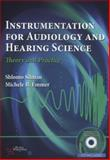 Instrumentation for Audiology and Hearing Science : Theory and Practice, Silman, Shlomo and Emmer, Michele B., 1597563811