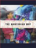 The Mancunian Way : Photographs of Manchester, Price, Jane and Stebbing, Ben, 1903083818