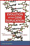 Evolution after Gene Duplication, Dittmar, Katharina and Liberles, David A., 0470593822