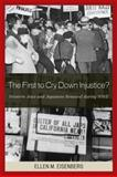 The First to Cry down Injustice? : Western Jews and Japanese Removal During WWII, Eisenberg, Ellen, 0739113828