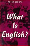 What Is English?, Elbow, Peter, 0873523822
