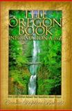 The Oregon Book, Connie H. Battaile, 096576382X