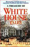 A Treasury of White House Tales, Webb B. Garrison, 1558533826