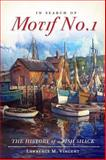 In Search of Motif No. 1 : The History of A Fish Shack, Vincent, Lawrence M., 1609493826