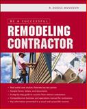 Be a Successful Remodeling Contractor, Woodson, R. Dodge, 0071443827