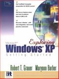 Getting Started with Windows XP, Grauer, Robert T. and Barber, Maryann, 0130463825