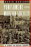 Punishment and Modern Society 1st Edition