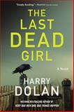 The Last Dead Girl, Harry Dolan, 0425273822