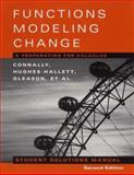 Functions Modeling Change : A Preparation for Calculus, Connally, Eric and Hughes-Hallett, Deborah, 0471333824