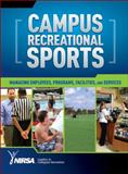 Campus Recreational Sports : Managing Employees, Programs, Facilities, and Services, NIRSA, 073606382X
