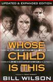 Whose Child Is This?, Bill Wilson, 0884193829