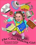 The Cake Making Girl, Susan Darling, 1493563823