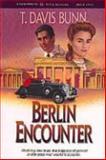 Berlin Encounter, T. Davis Bunn, 1556613822