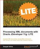 Processing Xml Documents with Oracle Jdeveloper 11g, Deepak Vohra, 1849683824