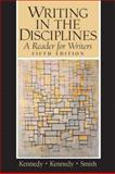Writing in the Disciplines : A Reader for Writers, Kennedy, Mary Lynch and Kennedy, William J., 0131823825