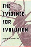 The Evidence for Evolution, Rogers, Alan R., 0226723828