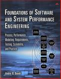 Foundations of Software and System Performance Engineering : Process, Performance Modeling, Requirements, Testing, Scalability, and Practice, Bondi, André B., 0321833821
