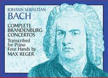 Complete Brandenburg Concertos Transcribed for Piano Four Hands, Johann Sebastian Bach and Max Reger, 0486413829