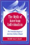 The Myth of American Individualism : The Protestant Origins of American Political Thought, Shain, Barry A., 069103382X