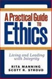 A Practical Guide to Ethics, Rita Manning and Scott R. Stroud, 0813343828