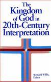 The Kingdom of God in 20th-Century Interpretation, Wendell Willis, 0913573825