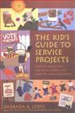 The Kid's Guide to Service Projects, Barbara A. Lewis, 0915793822