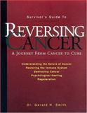 Reversing Cancer, Gerald H. Smith, 0961783826