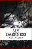 Sly Darkness, Kya Aliana, 146804382X