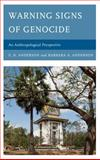 Warning Signs of Genocide : An Anthropological Perspective, Anderson, Barbara A., 1498503829