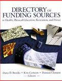 Directory of Funding Sources, Dana D. Brooks, Kim Cameon, Damien Clement, 1885693826