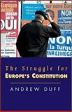 The Struggle for Europe's Constitution, Duff, Andrew, 1903403820
