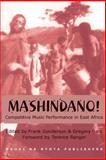 Mashindano : Competitive Music Performance in East Africa, , 9976973829