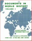Documents in World History Vol. I : The Great Traditions--From Ancient Times to l500, Peter N. Stearns, Stephen S. Gosch, Jay Pascal Anglin, Erwin P. Grieshaber, 0060463821