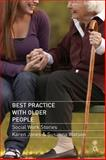 Best Practice with Older People : Social Work Stories, Jones, Karen and Watson, Susanna, 0230293824