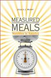 Measured Meals : Nutrition in America, Mudry, Jessica J., 0791493822