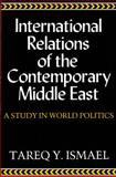 International Relations of the Contemporary Middle East 9780815623823