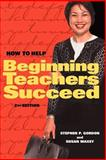 How to Help Beginning Teachers Succeed 9780871203823