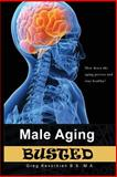Male Aging Busted, Gregory Kevorkian, 1495383822