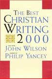 The Best Christian Writing 2000 9780060693824