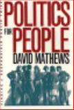 Politics for People : Finding a Responsible Public Voice, Mathews, David, 0252063821