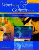 Word Wise and Content Rich, Grades 7-12 : Five Essential Steps to Teaching Academic Vocabulary, Frey, Nancy and Fisher, Doug, 0325013829