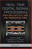 Real-Time Digital Signal Processing : From MATLAB to C with the TMS320C6X DSK, Welch Thad B and Wright Cameron H G, 0849373824