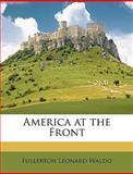 America at the Front, Fullerton Leonard Waldo, 1147573824